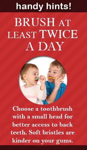 Brush teeth twice a day!